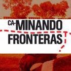 Caminando Fronteras / Walking Borders